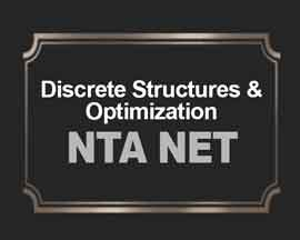 Discrete Structures & Optimization for NTA NET